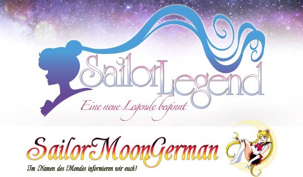 Sailor Legend - Eine neue Legende beginnt von SailorMoonGerman